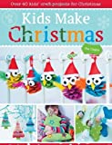 Kids Make Christmas: Over 40 Kids' Craft Projects for Christmas by Deges, Pia (2013) Paperback