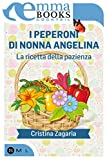 I peperoni di nonna Angelina. La ricetta della pazienza