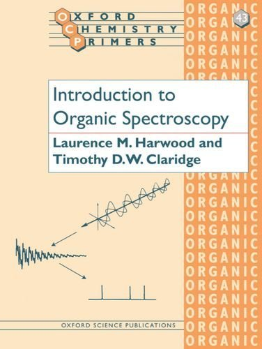 Introduction to Organic Spectroscopy (Oxford Chemistry Primers) by Laurence M. Harwood (1996-12-05)