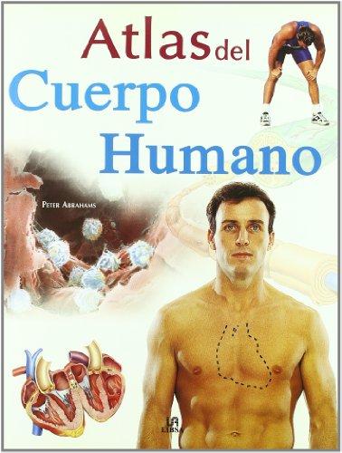 Atlas Del Cuerpo Humano / The Atlas of the Human Body