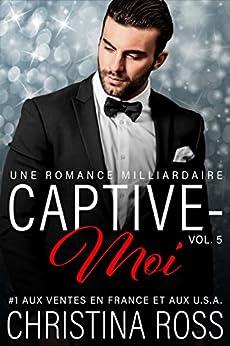 Captive-Moi (Vol. 5) par [Ross, Christina]