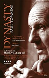 Dynasty: Fifty Years of Shankly's Liverpool (English Edition)