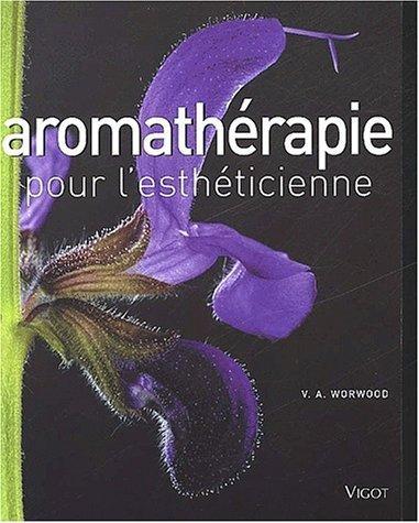 Aromathérapie pour l'esthéticienne de Worwood. Valérie-Ann (2002) Broché