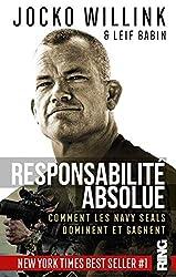 Responsabilité absolue : Comment les Navy Seals dominent et gagnent