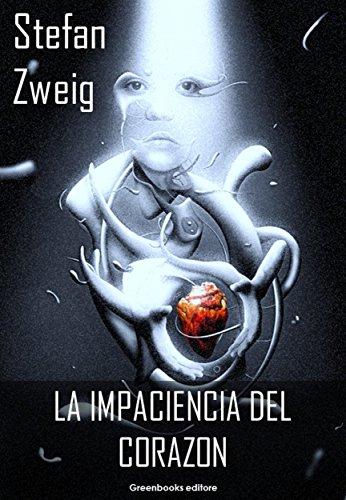 La impaciencia del corazon por Stefan Zweig