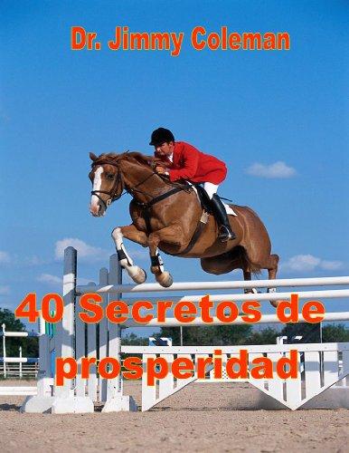 40 SECRETOS DE LA PROSPERIDAD por Dr. Jimmy Coleman