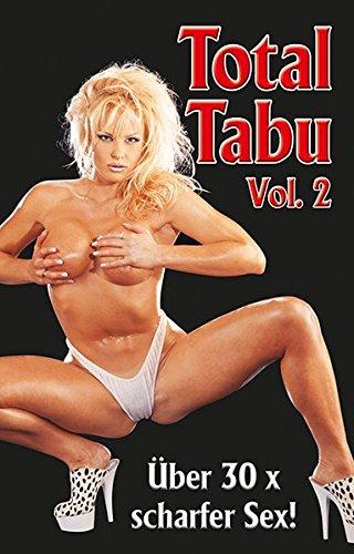 Total Tabu Vol.2: Über 30 x scharfer Sex! (Scharf Sex Lesben)