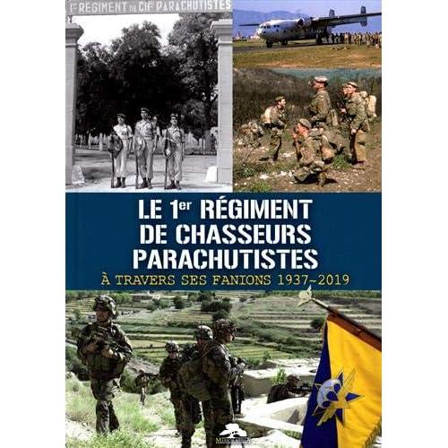 Le 1er régiment de chasseurs parachutistes à travers ses fanions 1937-2019