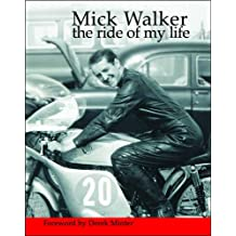 Mick Walker The Ride of My Life
