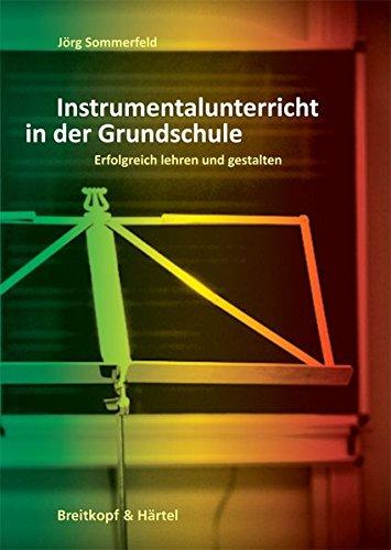 Instrumentalunterricht in der Grundschule. Erfolgreich lehren und gestalten (BV 337)