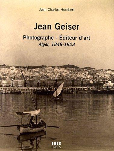 Jean Geiser : Photographe - Editeur d&#3...