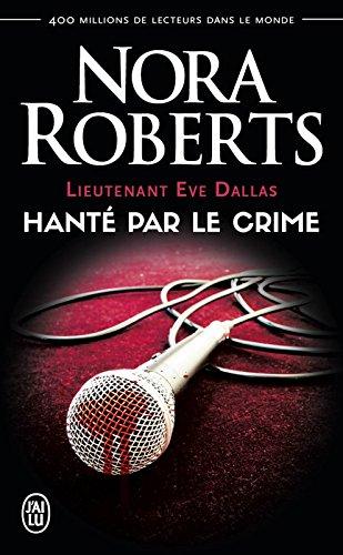 Lieutenant Eve Dallas (Tome 22.5) - Hanté par le crime par Nora Roberts