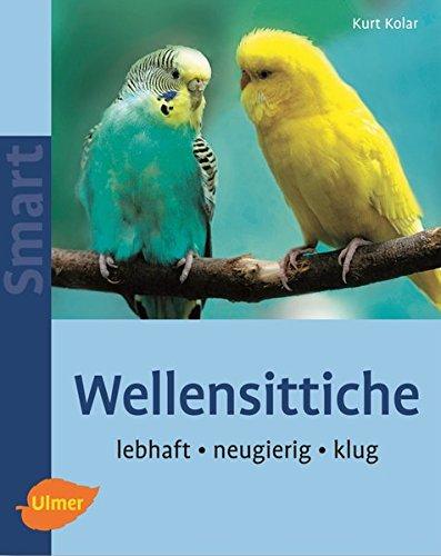 Wellensittiche: Lebhaft - neugierig - klug (Smart Tierbuch)