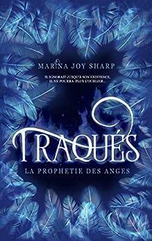 Traqués (La Prophétie des Anges t. 1) par [SHARP, Marina Joy]