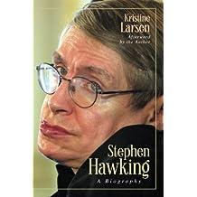 Stephen Hawking: A Biography by Kristine Larsen (2007-10-01)