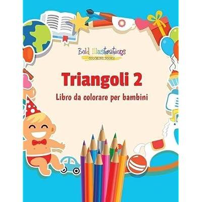 Triangoli 2 : Libro Da Colorare Per Bambini