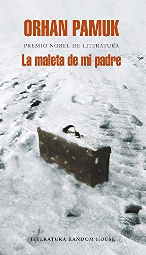 La maleta de mi padre por Orhan Pamuk