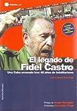 El legado de Fidel Castro. Una cuba arrasada tras 48 años de totalitarismo (Opinion y ensayo)