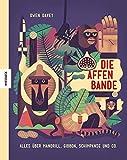 Die Affenbande: Alles über Mandrill, Gibbon, Schimpanse und Co.