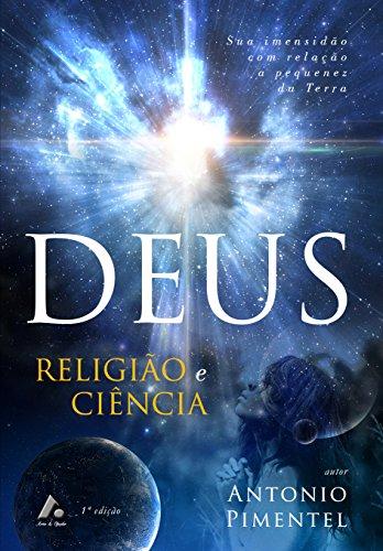 DEUS - RELIGIÃO E CIÊNCIA (1) (Portuguese Edition)