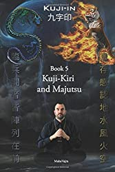 Kuji-Kiri and Majutsu: Sacred Art of the Oriental Mage: Volume 5 (Kuji-In) by Maha Vajra (2016-09-01)