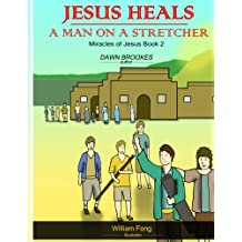 Jesus heals a man on a stretcher: Volume 2 (Miracles of Jesus)