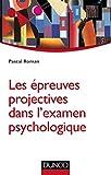 Les épreuves projectives dans l'examen psychologique (Psychologie clinique)