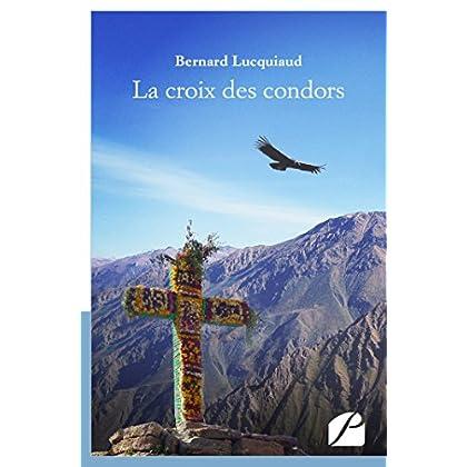 La croix des condors (Essai)