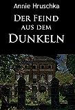 Der Feind aus dem Dunkeln: klassischer  Kriminalroman (German Edition)