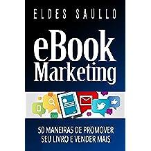 E-book Marketing: 50 Maneiras de Promover Seu Livro e Vender Mais (Livros Que Vendem) (Portuguese Edition)