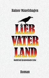 Lieb Vaterland ...: Gottfried Krahwinkels Erbe