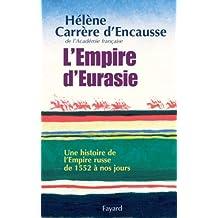 L'Empire d'Eurasie : Une histoire de l'Empire Russe de 1552 à nos jours (Documents)