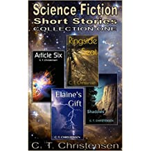 Science Fiction Short Stories: Collection One (Science Fiction Short Stories by C. T. Christensen Book 1) (English Edition)