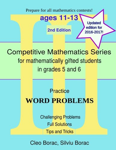 Practice Word Problems: Level 3 (ages 11-13): Volume 9 (Competitive Mathematics for Gifted Students)