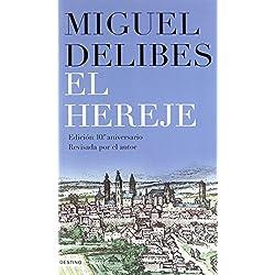 El hereje (Áncora & Delfin) de Miguel Delibes (28 oct 2008) Tapa blanda -- Premio Nacional de Narrativa 1999