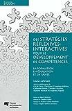 Des stratégies réflexives-interactives pour le développement de compétences: La formation en éducation et en santé (French Edition)