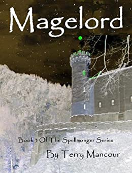Magelord (The Spellmonger Series Book 3) by [Mancour, Terry]