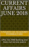 CURRENT AFFAIRS JUNE  2018: UPSC SSC RRB Banking and State civil service exams