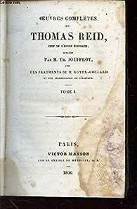 Oeuvres Complètes de Thomas Reid, tome 1 par Thomas Reid