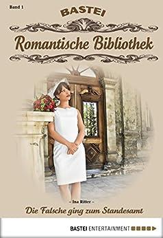 Romantische Bibliothek - Folge 1: Die Falsche ging zum Standesamt