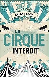 Le cirque interdit par Célia Flaux