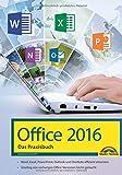 Produkt-Bild: Office 2016 - Das Praxishandbuch: - Word, Excel, PowerPoint, OneNote und Outlook effizient nutzen