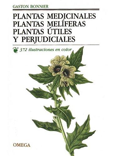 PLANTAS MEDICINALES, MELIFERAS, UTILES (GUIAS DEL NATURALISTA-PLANTAS MEDICINALES, HIERBAS Y HERBORISTERÍA) por GASTON BONNIER