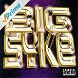 Big Syke [Explicit]