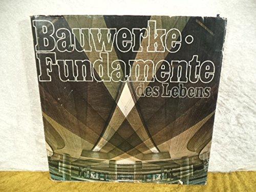 Bauwerke - Fundamente des Lebens. Hochtief. [Hrsg.: Hochtief, Aktiengesellschaft für Hoch- und Tiefbau, Vorm. Gebr. Helfmann]