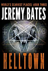 Helltown (World's Scariest Places Book 3) (English Edition)