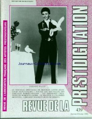 REVUE DE LA PRESTIDIGITATION [No 439] du 01/01/1992 - GERARD MATIS - B. LOTTH - JEAN LOUIS DUPUYDAUBY - ROBERT HOUDIN - ROBERTO GIOBBI - BENITON - JEAN DE MERRY. par Collectif