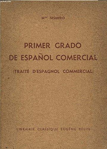 PRIMER GRADO DE ESPANOL COMERCIAL (TRAITE D ESPAGNOL COMMERCIAL)