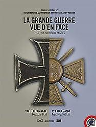 La Grande Guerre vue d'en face : Vue d'Allemagne Vue de France
