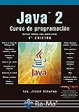 Java 2. Curso de Programación. 4ª edición (Profesional)